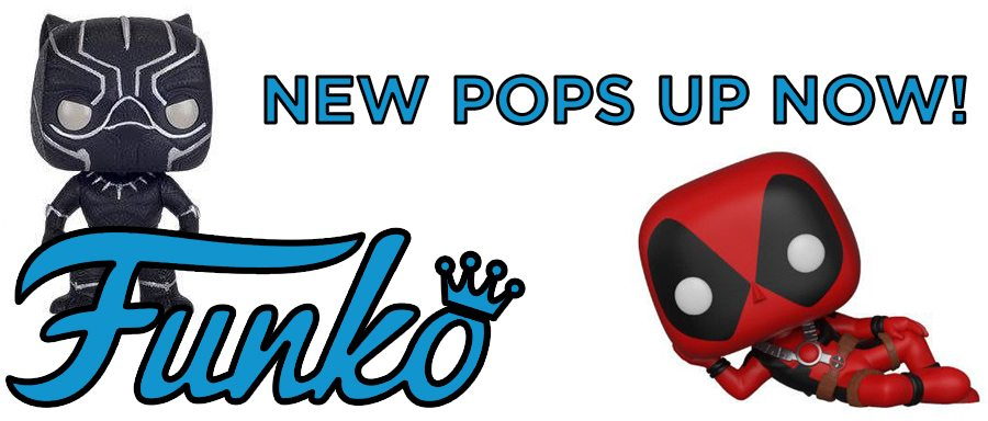FUNKO POPS UP NOW